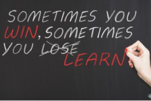 sometimes you win and sometimes you learn